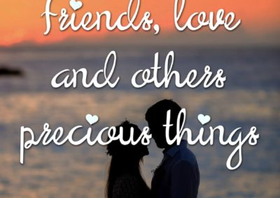 Friends, Love And Others Precious Things
