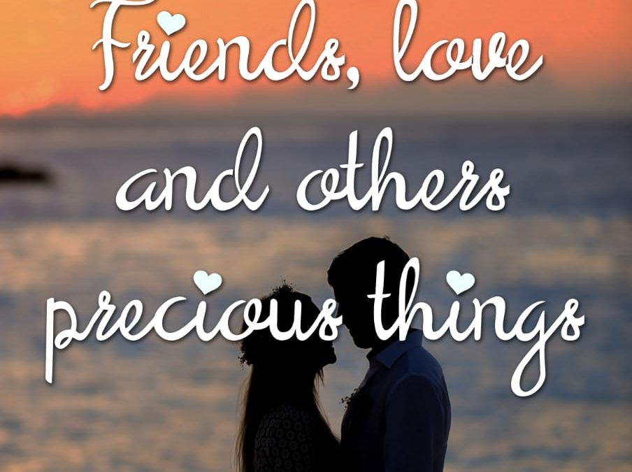 Friends, love and other precious things – Proyecto #70